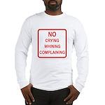 No Crying Sign Long Sleeve T-Shirt