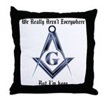 I Have arrived! Masonic Throw Pillow