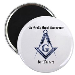 I Have arrived! Masonic Magnet