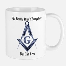 I Have arrived! Masonic Mug