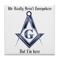 I Have arrived! Masonic Tile Coaster