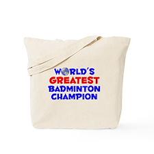 World's Greatest Badmi.. (A) Tote Bag
