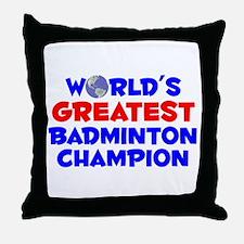 World's Greatest Badmi.. (A) Throw Pillow