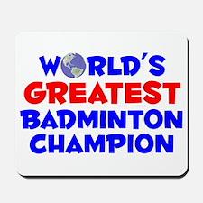 World's Greatest Badmi.. (A) Mousepad