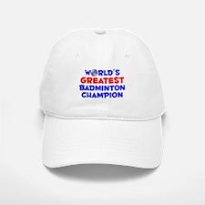 World's Greatest Badmi.. (A) Baseball Baseball Cap