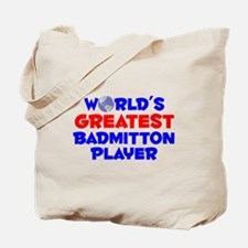 World's Greatest Badmi.. (A) Tote Bag