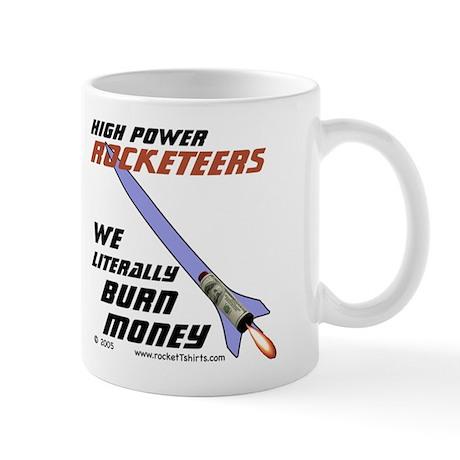 HPR we literally burn money Mug