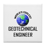World's Coolest GEOTECHNICAL ENGINEER Tile Coaster