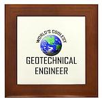 World's Coolest GEOTECHNICAL ENGINEER Framed Tile