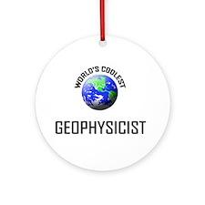 World's Coolest GEOPHYSICIST Ornament (Round)