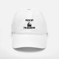"""Fuck Off: I'm Drinking!"" Baseball Baseball Cap"