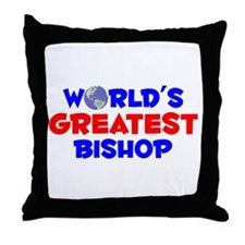 World's Greatest Bishop (A) Throw Pillow