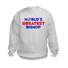 World's Greatest Bishop (A) Sweatshirt