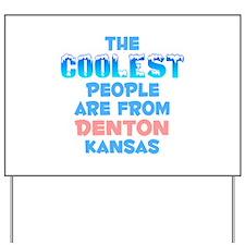 Coolest: Denton, KS Yard Sign