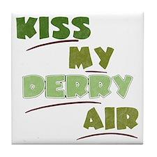 Kiss My Derry Air Tile Coaster