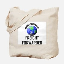 World's Coolest FREIGHT FORWARDER Tote Bag