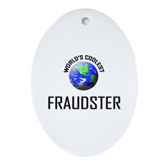 World's Coolest FRAUDSTER Oval Ornament