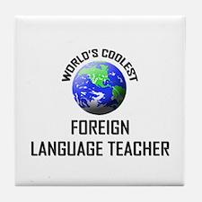 World's Coolest FOREIGN LANGUAGE TEACHER Tile Coas