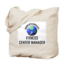 World's Coolest FITNESS CENTER MANAGER Tote Bag