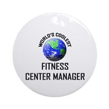 World's Coolest FITNESS CENTER MANAGER Ornament (R