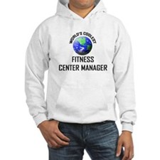 World's Coolest FITNESS CENTER MANAGER Hoodie