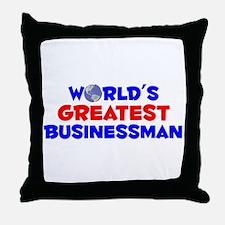 World's Greatest Busin.. (A) Throw Pillow