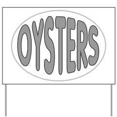 Oysters Oval Yard Sign