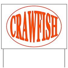 Crawfish Oval Yard Sign