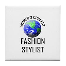 World's Coolest FASHION STYLIST Tile Coaster