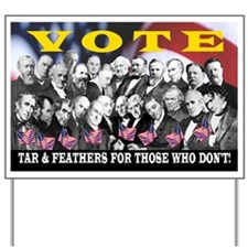 VOTE! TAR & FEATHERS IF YOU DON'T Yard Sign