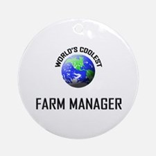 World's Coolest FARM MANAGER Ornament (Round)