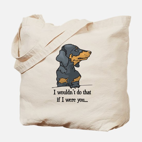 I Wouldn't Do That Cute Doxie Tote Bag