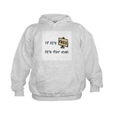 If It's Free, It's For Me Hoodie