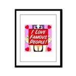 I Love Famous People! Framed Panel Print