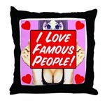 I Love Famous People! Throw Pillow