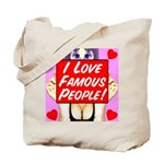 I Love Famous People! Tote Bag
