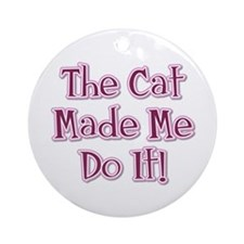 The Cat Made Me / Pink Ornament (Round)