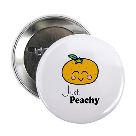 """Just Peachy Cute Peach Tshirts and Gifts 2.25"""" But"""