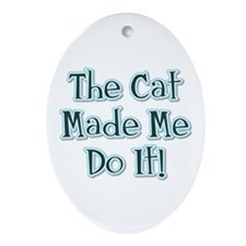 The Cat Made Me / Blue Green Oval Ornament