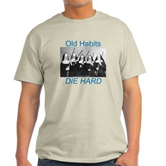 Old Habits T-Shirt