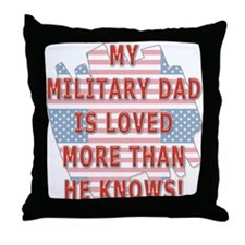 My Military Dad is Loved Throw Pillow