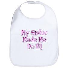 Sister Made Me / Pink Bib