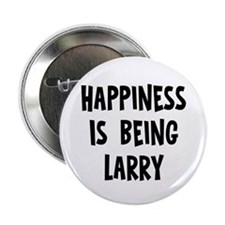 """Happiness is being Larry 2.25"""" Button"""