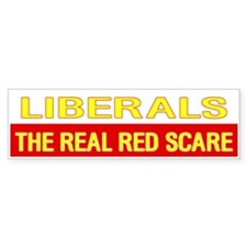 LIBERALS the REAL RED SCARE Bumper Bumper Sticker
