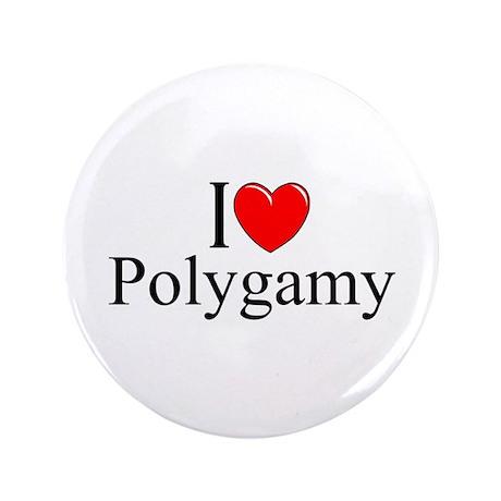 """I Love (Heart) Polygamy"" 3.5"" Button"