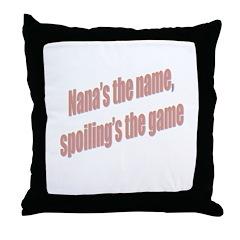 Nana's the name Throw Pillow