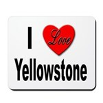 I Love Yellowstone Mousepad