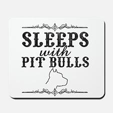 Sleeps with Pit Bulls Mousepad