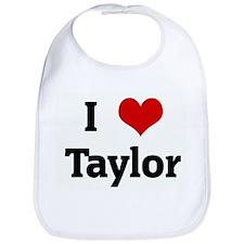 I Love Taylor Bib