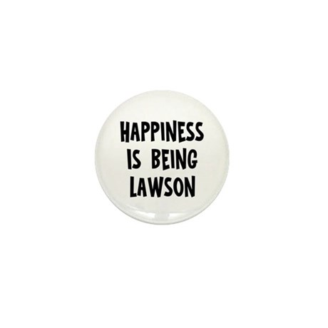 Happiness is being Lawson Mini Button